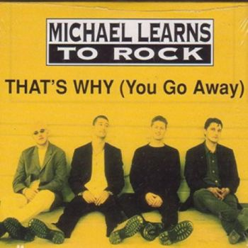 That why(You Go Away )- 这就是为何(你走了)-Michael Learns To Rock (麦克学摇滚)WAV